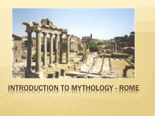 INTRODUCTION  TO  MYTHOLOGY - Rome