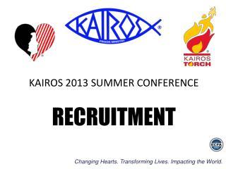 KAIROS 2013 SUMMER CONFERENCE RECRUITMENT