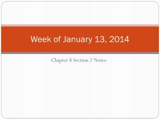 Week of January 13, 2014
