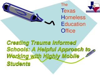 Creating  Trauma Informed Schools: A Helpful Approach to Working with Highly Mobile Students