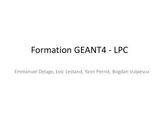 Formation GEANT4 - LPC