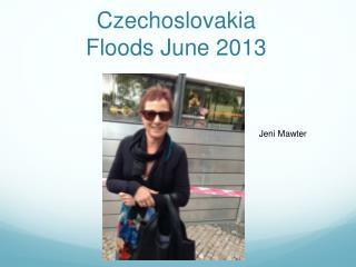 Czechoslovakia  Floods June 2013