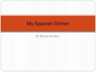 My Spanish Dinner
