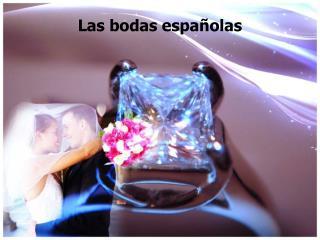 Las  bodas españolas