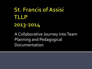St. Francis of Assisi TLLP  2013-2014