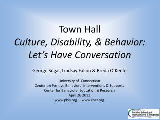 Town Hall Culture , Disability, &  Behavior:  Let's Have  Conversation