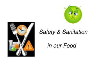 Safety  & Sanitation       in  our Food