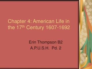 Chapter 4: American Life in the 17th Century 1607-1692