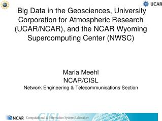 Marla Meehl NCAR/CISL Network Engineering & Telecommunications Section
