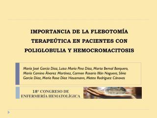 IMPORTANCIA DE LA FLEBOTOM�A TERAPE�TICA EN PACIENTES CON POLIGLOBULIA Y HEMOCROMACITOSIS