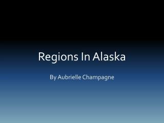Regions In Alaska