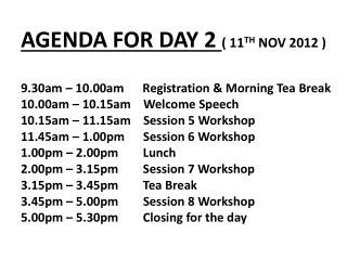 AGENDA FOR DAY 2  ( 11 TH  NOV 2012 )