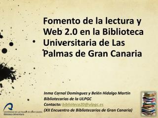 Fomento de la lectura y  Web 2.0 en la Biblioteca Universitaria de Las Palmas de Gran Canaria