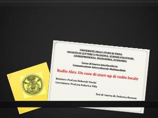 Radio Alex. Un caso di start-up di radio locale Relatore: Prof.ssa Deborah Toschi