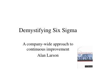 Demystifying Six Sigma