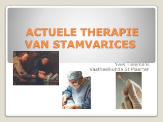 ACTUELE THERAPIE VAN STAMVARICES