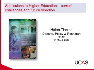 Admissions to Higher Education – current challenges and future direction