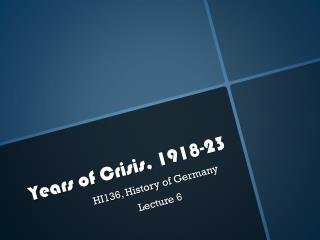 Years of Crisis, 1918-23