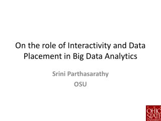 On the role of Interactivity and Data Placement in Big Data Analytics