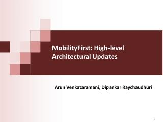 MobilityFirst : High-level Architectural Updates