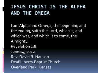 Jesus Christ is the Alpha and the omega