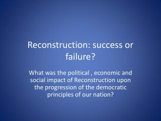 Reconstruction: success or failure?