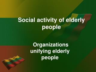 Social  activity of elderly  people