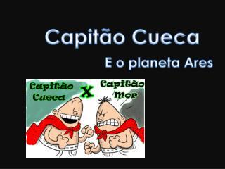 Capitão Cueca