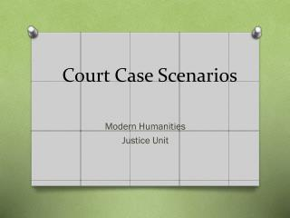 Court Case Scenarios
