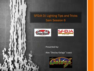SFDJA DJ Lighting Tips and Tricks Sam Session 6
