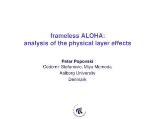 frameless  ALOHA:  analysis  of the physical layer effects