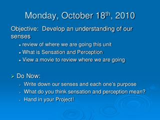 Monday, October 18 th , 2010