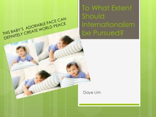 To What Extent Should Internationalism be Pursued?
