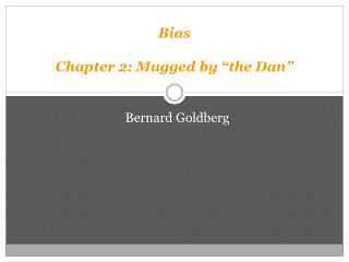 "Bias Chapter 2: Mugged by ""the Dan"""