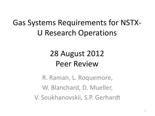 Gas Systems Requirements for NSTX-U Research Operations 28 August 2012 Peer Review