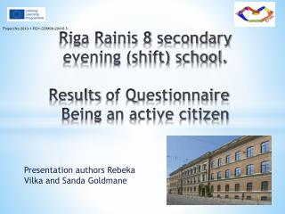 Riga Rainis 8 secondary evening (shift) school. Results  of Questionnaire Being an active citizen