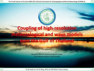 Coupling of high-resolution meteorological and wave models  over the Gulf of Thailand