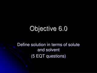 Objective 6.0