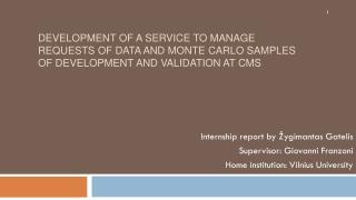 Internship report by  Ž ygimantas Gatelis Supervisor: Giovanni  Franzoni