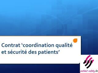 Contrat  ' coordination qualité et  sécurité  des  patients '