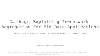 Camdoop : Exploiting In-network  Aggregation for Big Data Applications