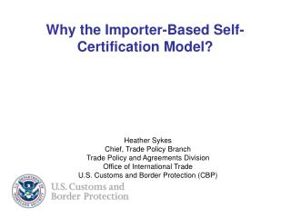 Why the Importer-Based Self-Certification Model?