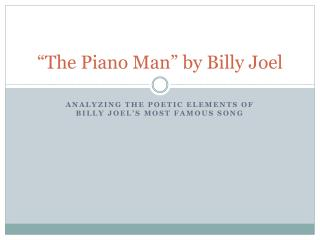 """""""The Piano Man"""" by Billy Joel"""