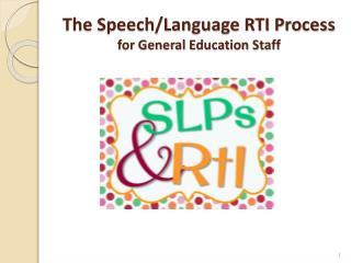 The Speech/Language RTI Process for General Education Staff