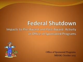 Federal Shutdown Impacts to Pre-Award and Post-Award  Activity  in Office of Sponsored Programs