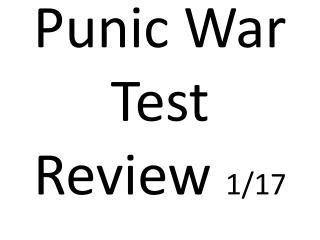 Punic War Test    Review  1/17
