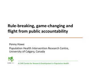 Rule-breaking, game-changing and flight from public accountability