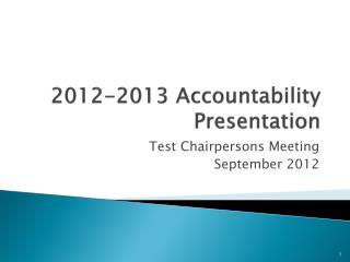 2012-2013 Accountability Presentation