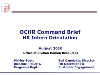 OCHR Command Brief HR Intern Orientation   August 2010