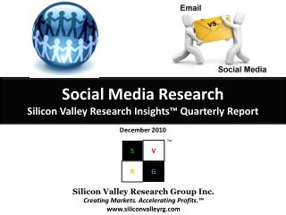 Social Media Research Silicon Valley Research Insights� Quarterly Report